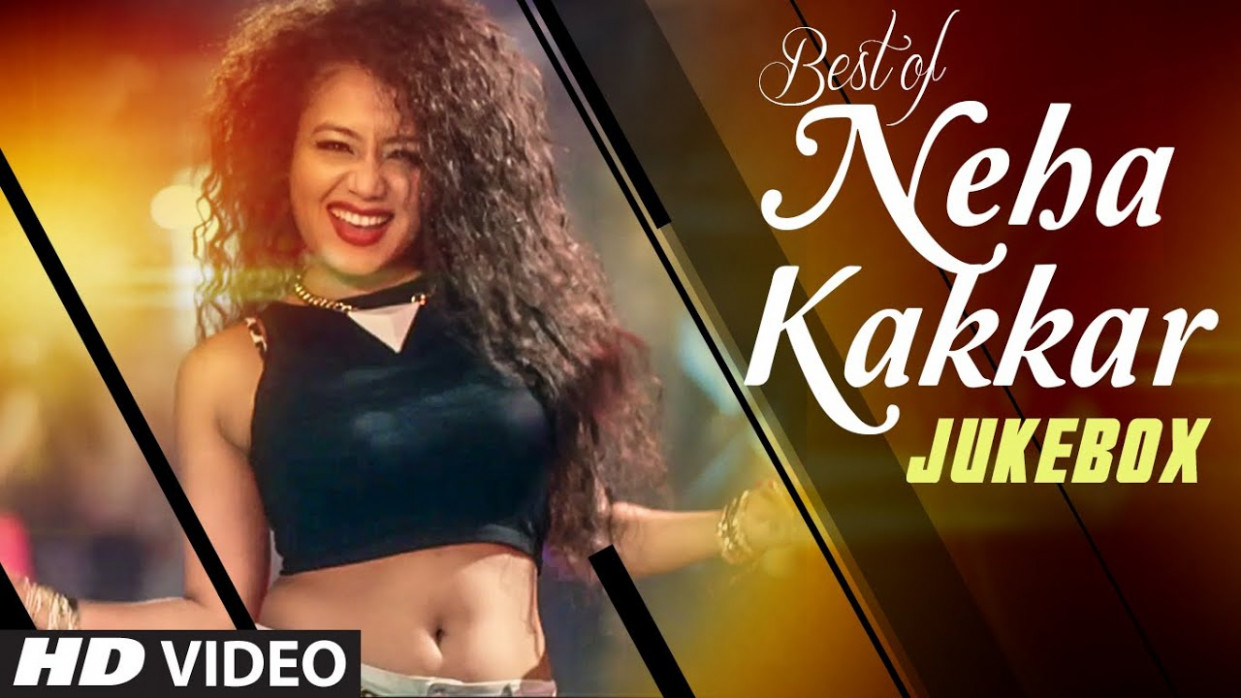 Best HINDI SONGS of NEHA KAKKAR | All NEW BOLLYWOOD SONGS ...