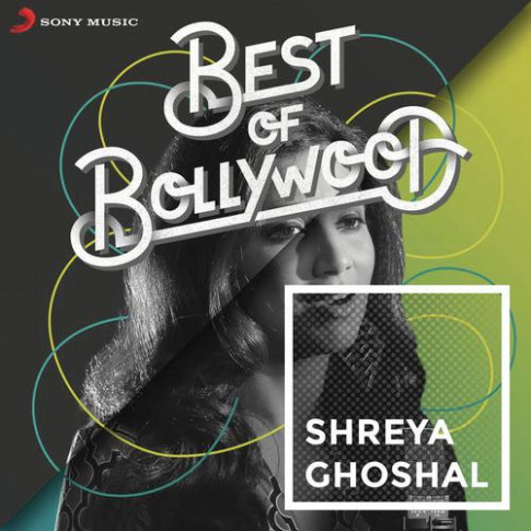 Best Of Bollywood: Shreya Ghoshal - All Songs - Download ...