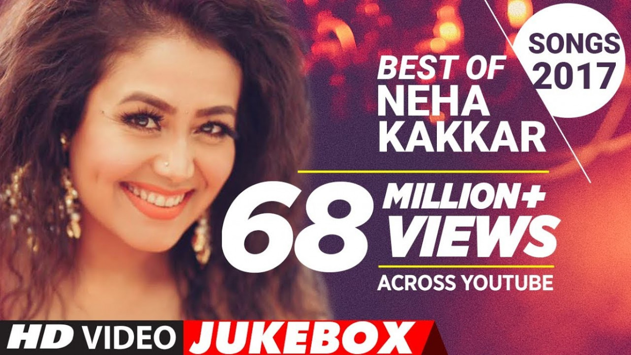 Best OF Neha Kakkar Songs 2017 | New Hindi Songs | Hindi ...