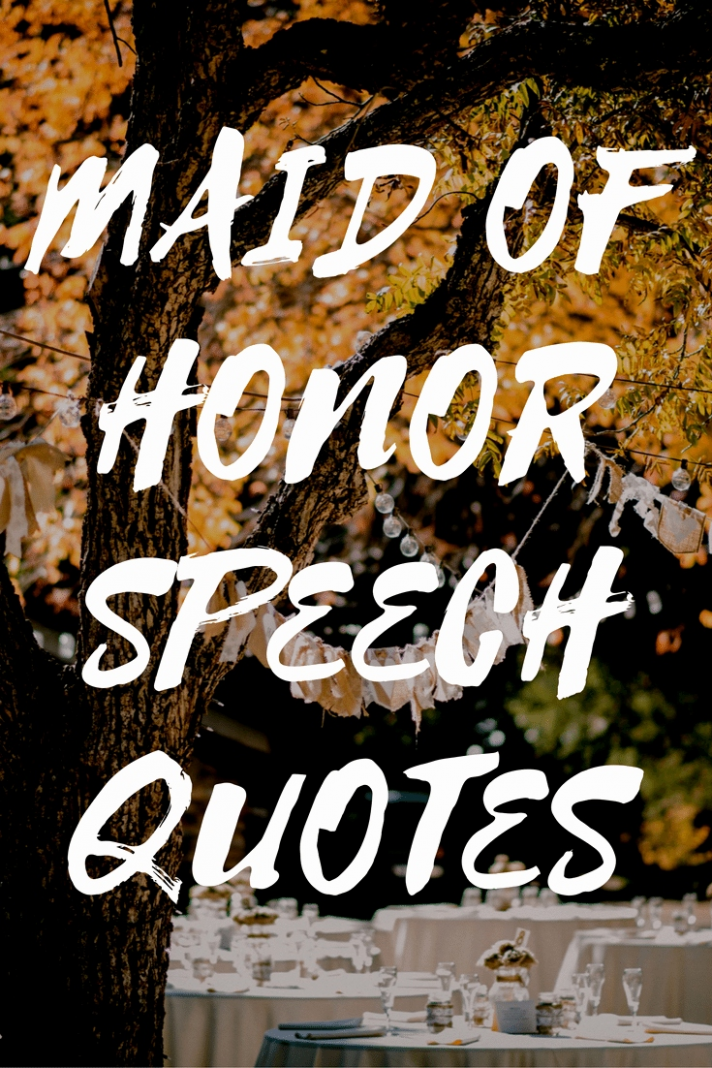Bridesmaid Speech Quotes Funny Greatest Maid Honor Speech ...