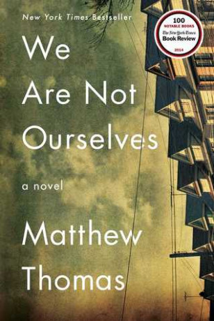 Download or Read Online We Are Not Ourselves by Matthew ...