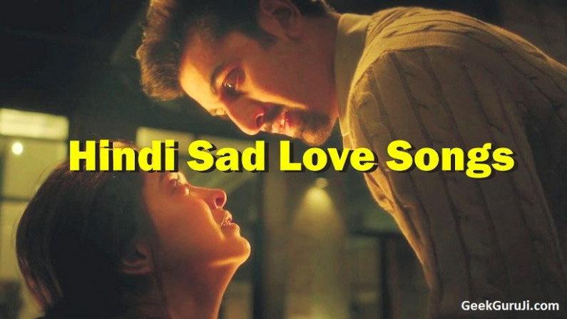 Hindi Sad Love Songs (100 Bollywood Sad songs that make ...