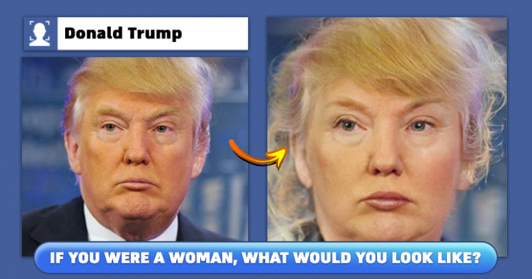 If you were a woman, what would you look like?