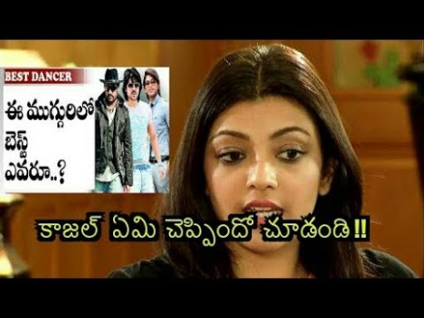 kajal agarwal reveals best dancer in tollywood!! ntr or ...