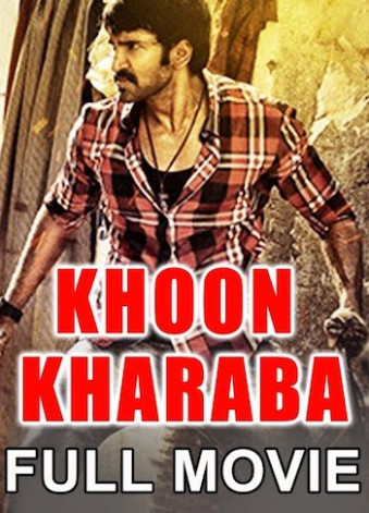 Khoon Kharaba 2017 hindi dubbed free movie khatrimaza.com