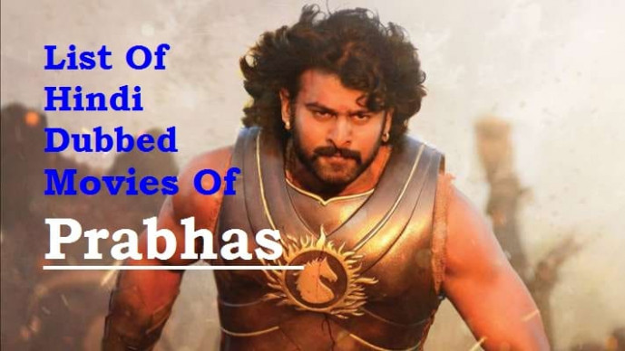 List Of Hindi Dubbed Movies Of Prabhas [19]