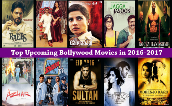 List of Upcoming Bollywood Movies 2016 - 2017