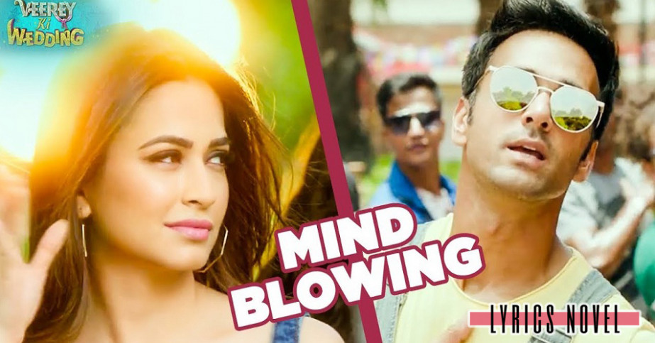 Mind Blowing Lyrics | Veerey Ki Wedding | Mika Singh | T ...