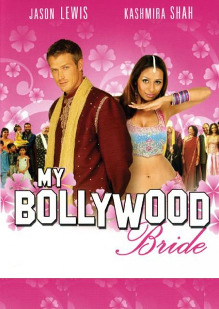 My Bollywood Bride (2006) - Hindi Movie Watch Online ...