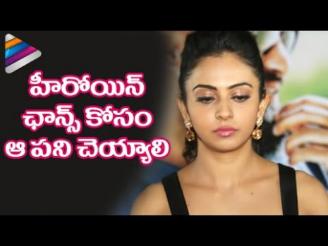 Rakul Preet Opens Up about Casting Couch in Tollywood ...