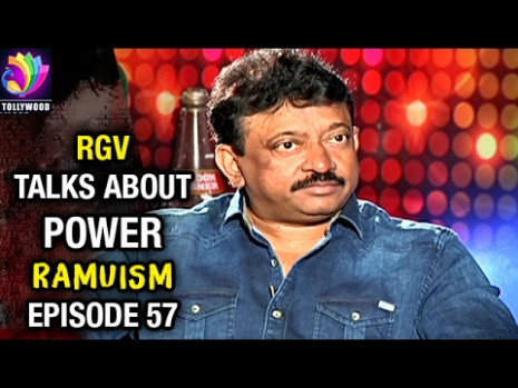 RGV Talks about POWER | Ramuism | Episode 57 | Tollywood ...