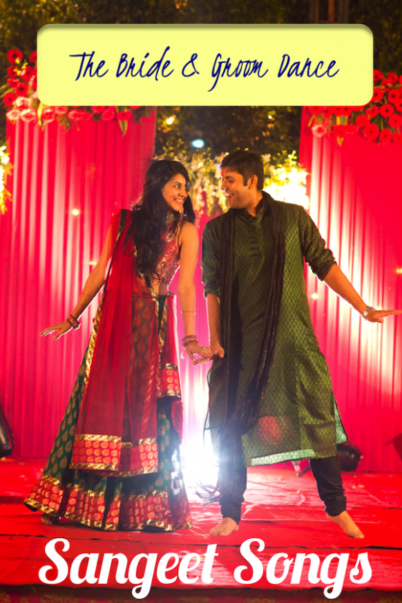 Sangeet Songs: The Bride & Groom Dance – An Indian Wedding ...