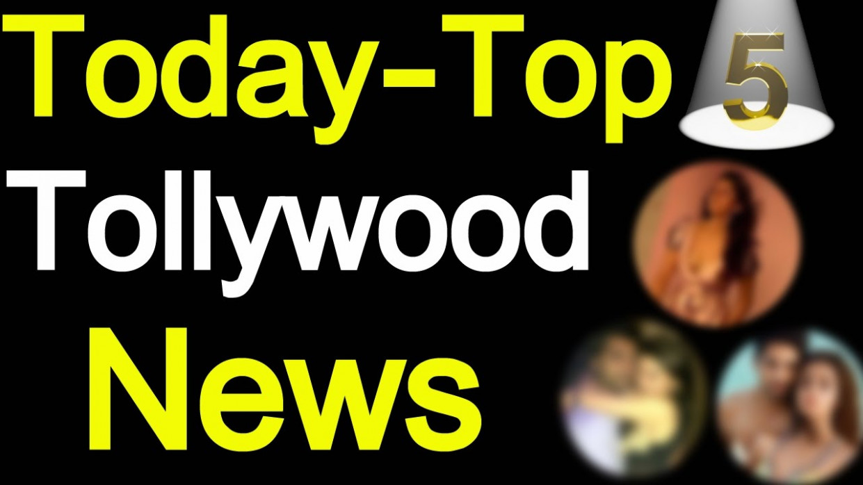 Today - Top5 Tollywood News | TollyWood Gossips Updates ...