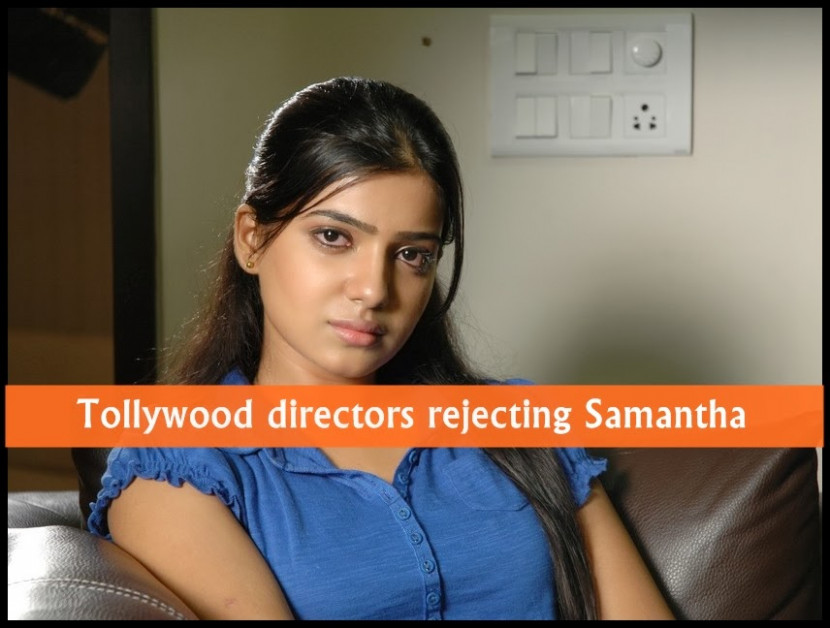 Tollywood directors rejecting Samantha