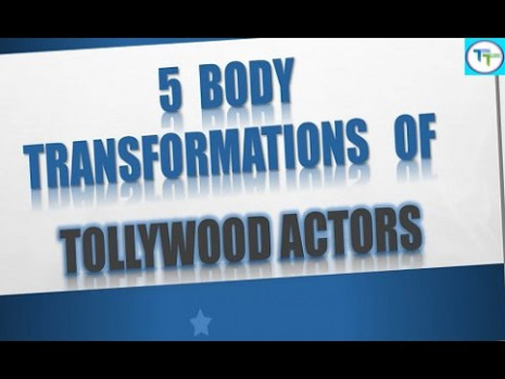 Top 5 Tollywood Actors Who transformed Their Bodies ...