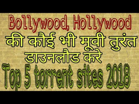 Top 5 Torrent sites for Download Bollywood, hollywood and ...