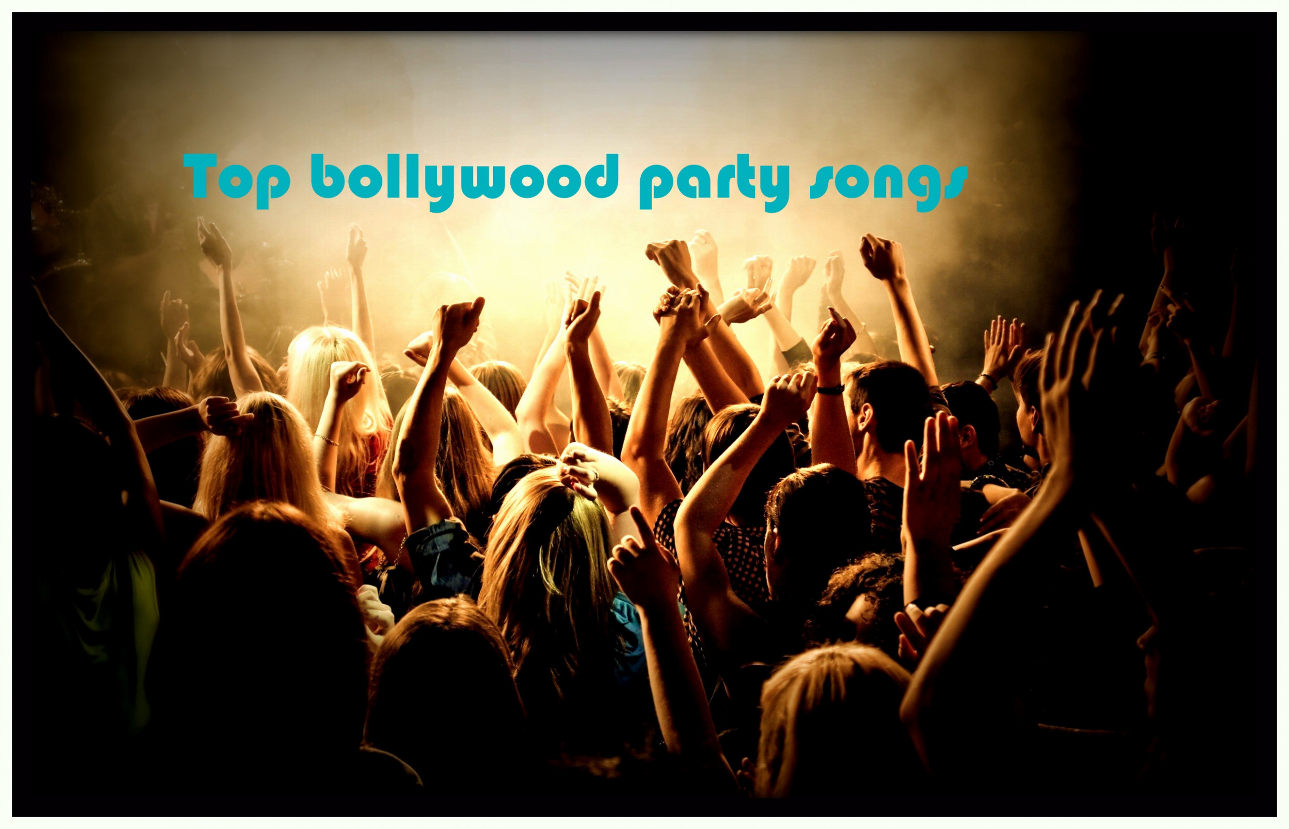 Top 50 Bollywood Party Songs List