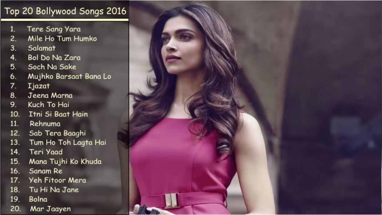 Top Bollywood Songs 2016 Best of Bollywood New & Latest ...