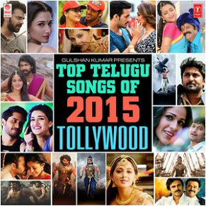 Top Telugu Songs Of 2015 Tollywood Songs Download | Top ...