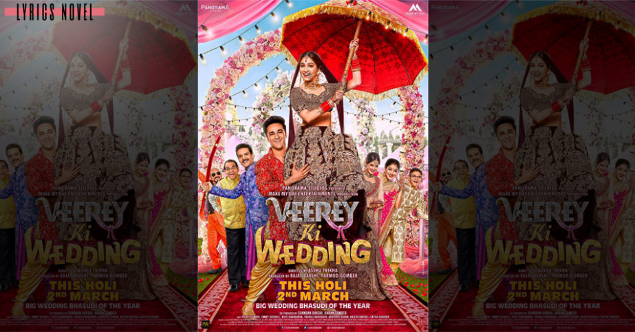Veerey Ki Wedding ~ All Songs Lyrics, Music Videos ...