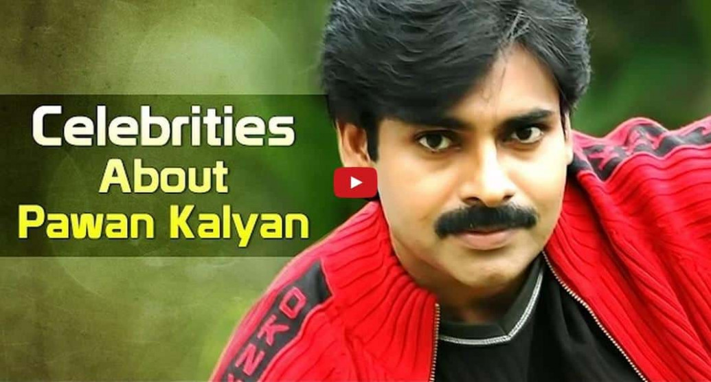 VIDEO: Tollywood Celebrities About Pawan Kalyan