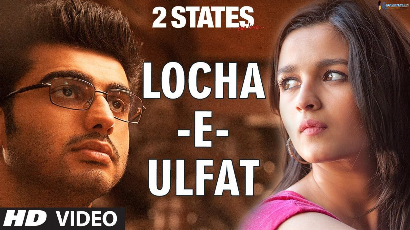 2 States Locha E Ulfat Video Song | Best Songs(Bollywood ...