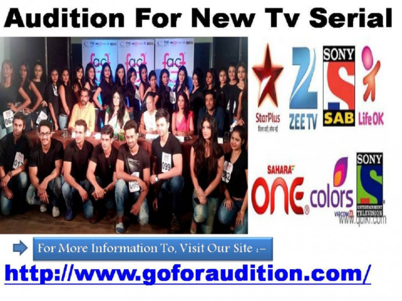 auditions for upcoming TV serials – To Get All Updates On ...