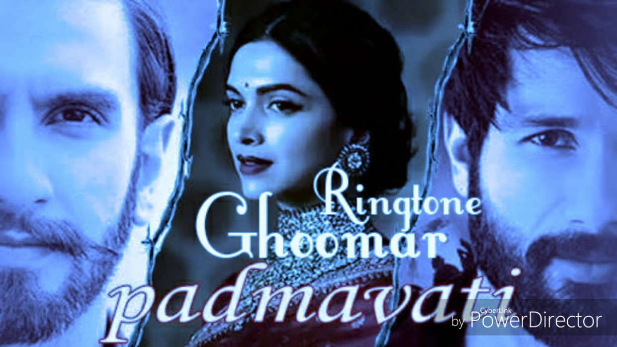 Ghoomar - new Bollywood song ringtone - Film - ( padmavati ...