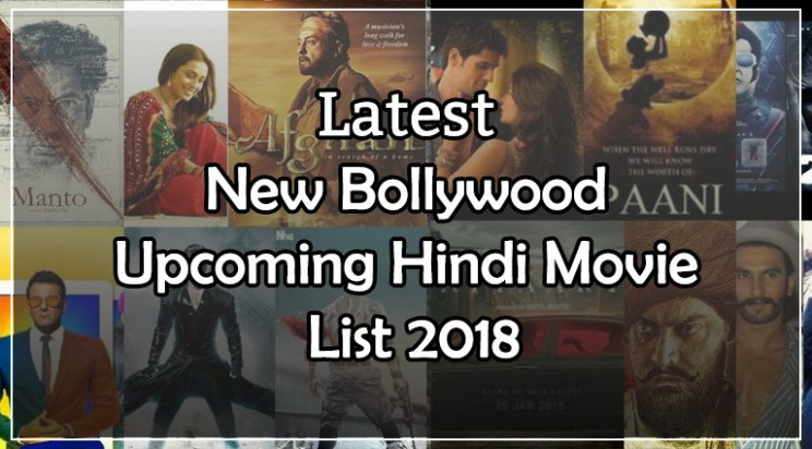 Latest New Bollywood Upcoming Hindi Movie List 2018
