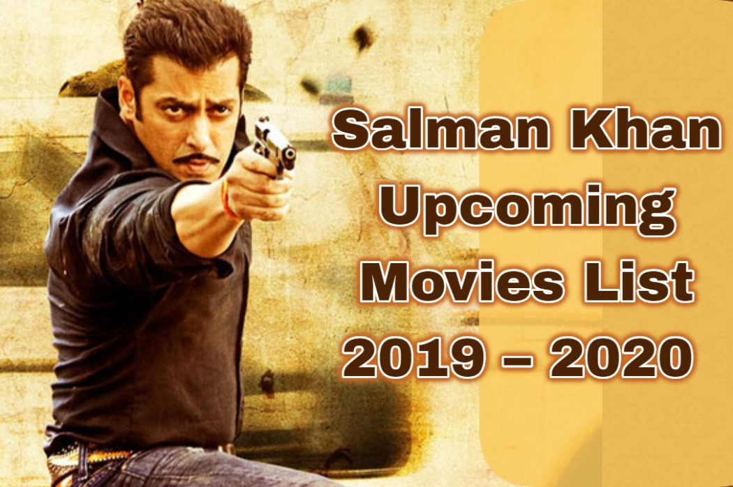 Salman Khan Upcoming Bollywood Movies List 2019 – 2020