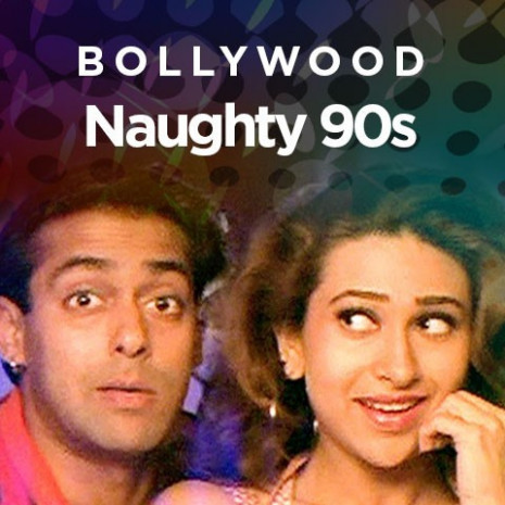 Bollywood Naughty 90s Music Playlist: Best MP3 Songs on