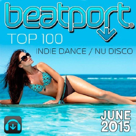 Indie Dance / Nu Disco Top 100 June 2015 « Electronic Fresh