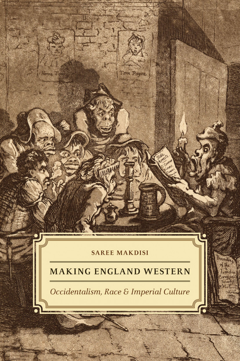 Making England Western: Occidentalism, Race, and Imperial