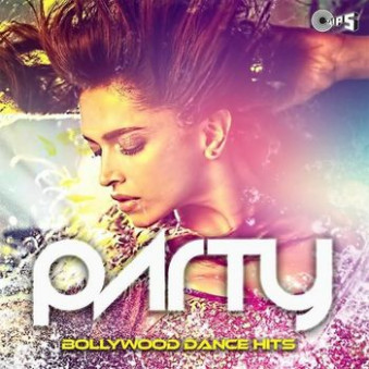 Party: Bollywood Dance Hits (2015) - Listen to Party
