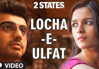 2 States Locha E Ulfat Video Song   Best Songs(Bollywood ..