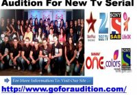 auditions for upcoming TV serials – To Get All Updates On ..