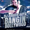 BANGIN BOLLYWOOD – DJ SAAHIL ARYA – Downloads4Djs – bollywood dj