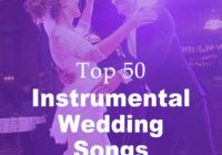Best 50 Instrumental Wedding Songs Ever (Newly Updated) – instrumental bollywood wedding songs