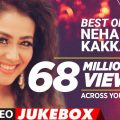 Best OF Neha Kakkar Songs 2017 | New Hindi Songs | Hindi ..