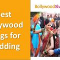 Bollywood songs for Wedding – best bollywood wedding dance songs
