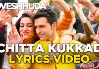 Chitta Kukkad – Loveshhuda | Latest Bollywood Wedding Song ..