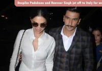 Deepika Padukone and Ranveer Singh jet off to Italy for ..