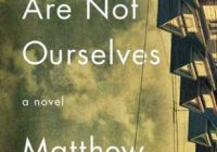 Download or Read Online We Are Not Ourselves by Matthew ..