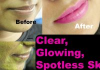 How to get clear, glowing, & spotless skin at home ..