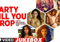 Party Till You Drop – Top 10 Bollywood Dance Songs 2016 ..