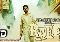 Raees 2016 Movie HD 720 Download Free  – bollywood new movie trailer download