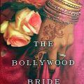 READ THE WORLD – India: The Bollywood Bride by Sonali Dev ..