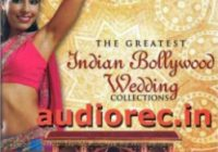 The Greatest Indian Bollywood Wedding Collection CD ..