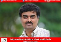 Tollywood Busy Producer Vivek Kuchibhotla – idlebrain