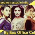 Top 10 Bollywood Actresses : By Box Office Collection ..